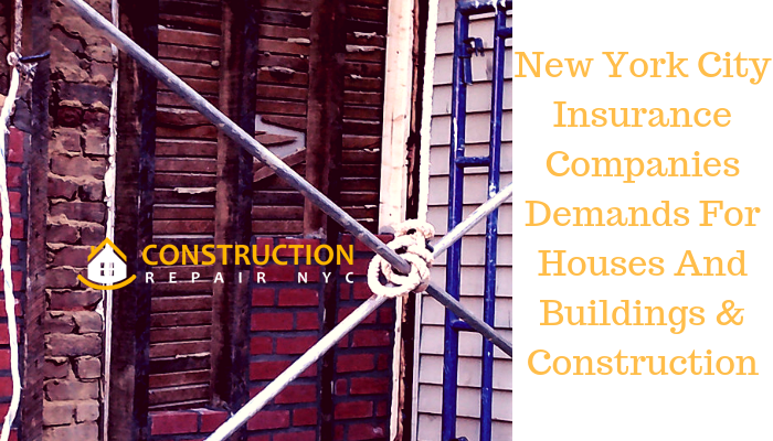 New York City Insurance Companies Demands For Houses And