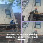 The Finest Residential Building Contractors with Premier Grade Solutions