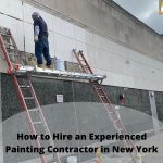 How to Hire an Experienced Painting Contractor in New York
