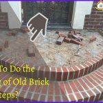 How To Do the Repairing of Old Brick Steps