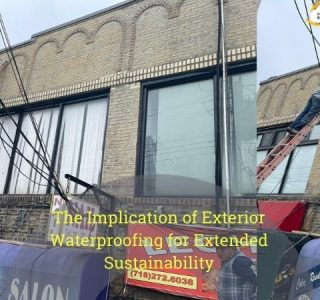 The Implication of Exterior Waterproofing for Extended Sustainability